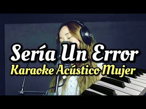 Seria Un Error - Regulo Caro - Karaoke Acustico Piano Carolina Ross