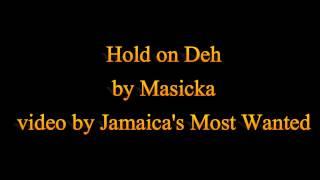 Hold on Deh - Masicka (Lyrics)