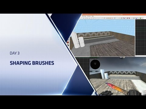 CSGO Level Design Boot Camp - Day 3 - Shaping Brushes