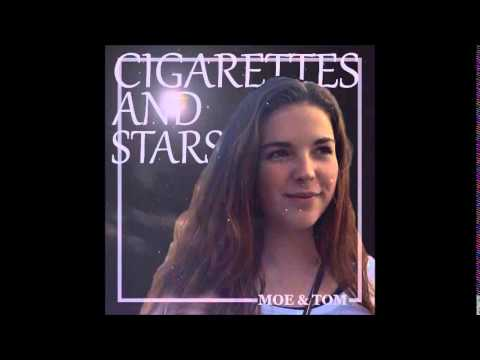 Moe & Tom - Cigarettes and Stars