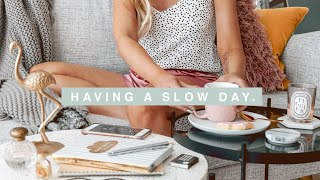 Having A Slow Day | Trying Balance Productivity & Rest
