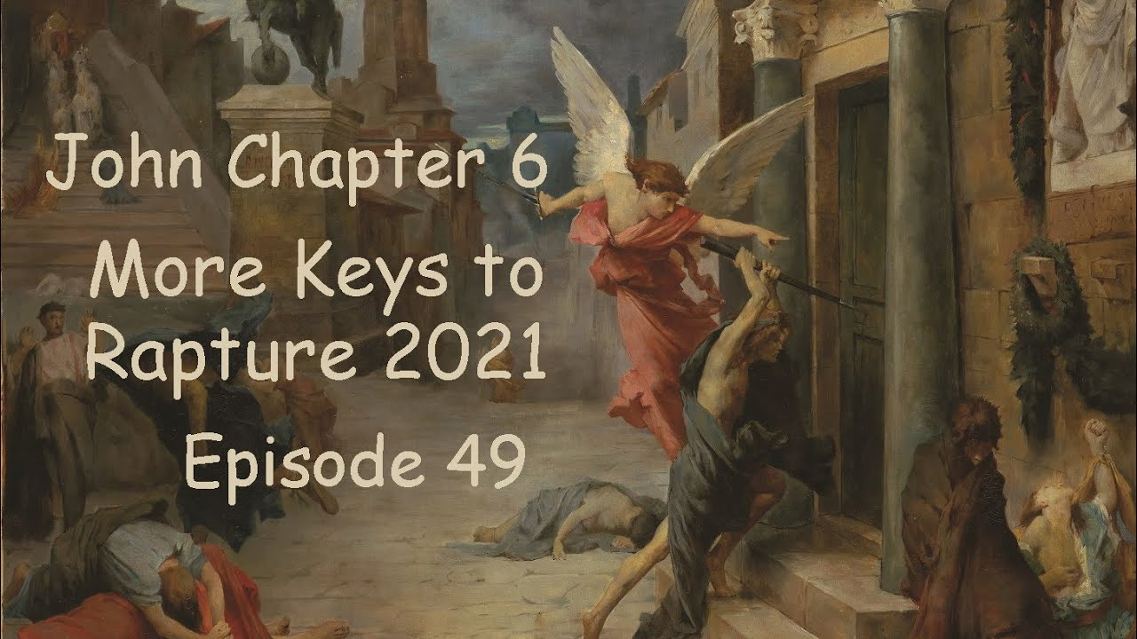John Chapter 6. First Feeding of the Multitude. More Keys to Rapture 2021! Episode 49