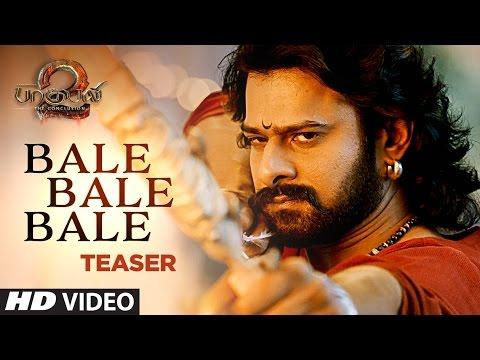 Baahubali 2 -The Conclusion: Bale Bale Bale Video Teaser || Prabhas,Anushka Shetty,Rana,Tamannaah
