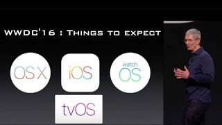 Apple WWDC 2016:4 Things to expect | iOS 10 , Mac , OS X , Macbook Pro and More