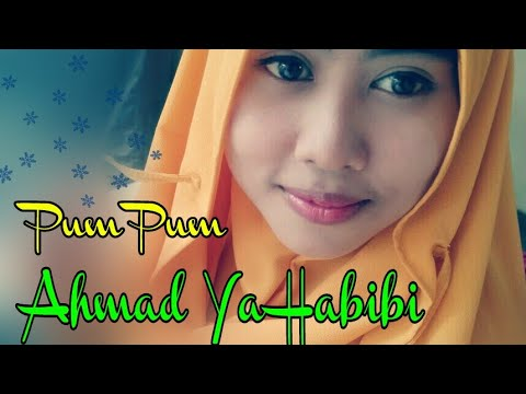 PUM PUM ~ Sholawat Jaman Now ~ AHMAD YA HABIBI (New version)