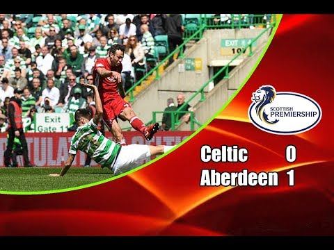 Celtic - Aberdeen 0-1 13-05-2018 Highlights Scottish Premiership