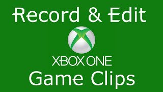 Video Record, Edit Game Clips & Upload them to YouTube using One Drive | Xbox One download MP3, 3GP, MP4, WEBM, AVI, FLV September 2018