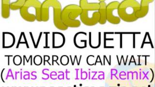 David Guetta - Tomorrow Can Wait (Arias Seat Ibiza Remix)
