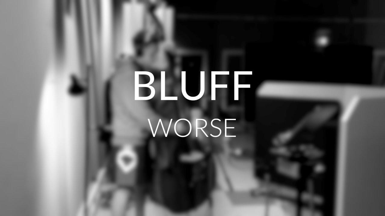 BLUFF - Worse (Bauer Studios 2020)