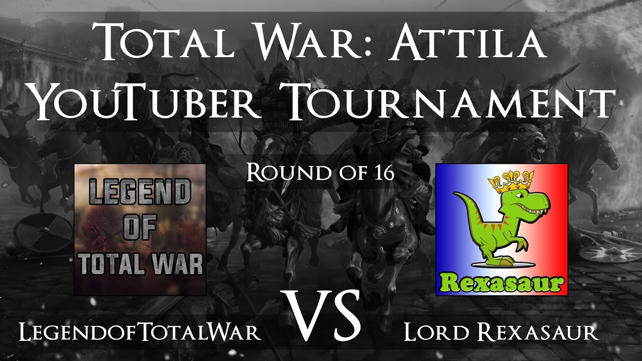 twy attila tournament round 1 legend of total war vs lord rexasaur