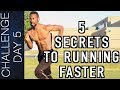 TOP 5 SECRETS TO RUNNING FASTER – HOW