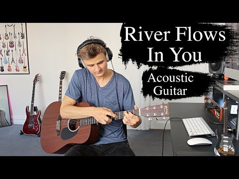 River Flows In You - Yiruma - Acoustic Guitar Cover