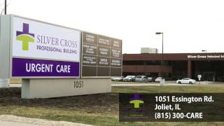 Silver Cross Urgent Care offers convenient, quick medical care