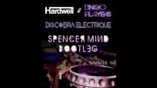 Hardwell & Bingo Players - DisCobra Electrique (SPNCR Mashup)