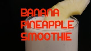 Banana & Pineapple Yoghurt Smoothy - Smoothie Recipe