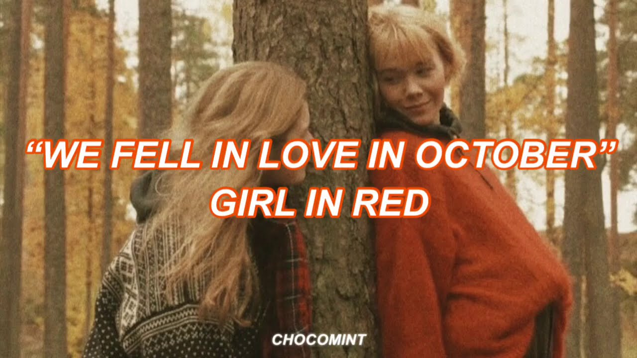 [和訳]we fell in love in october - girl in red