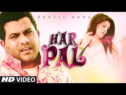 "Ranjit Rana ""Har Pal"" Song | Latest Punjabi Video 2014 | Prince Ghuman"