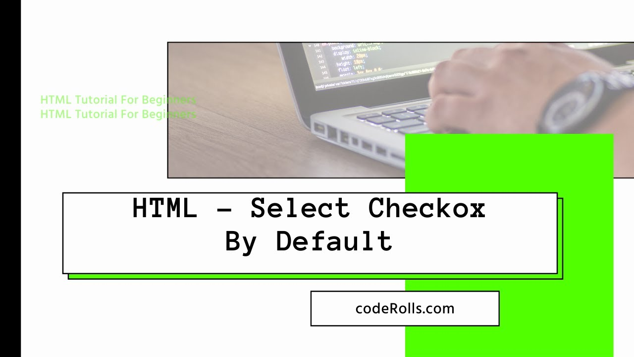 How To Select Checkbox By Default In HTML? | HTML 13 - YouTube