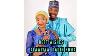 ALAWAIYYA DADIN KOWA AREWA24 ZATAYI AURE ALLAH YA BASU ZAMAN LAFIYA (Hausa Music & Films)