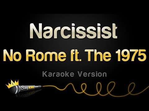 No Rome ft. The 1975 - Narcissist (Karaoke Version)