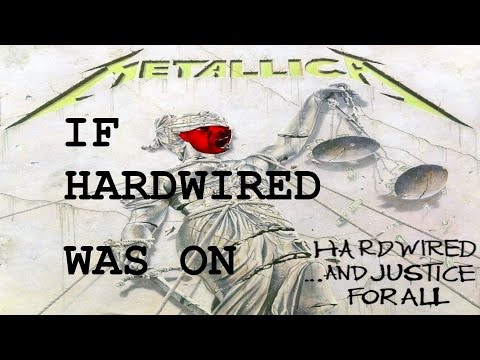 If Hardwired was on ...And Justice For All