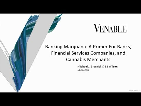 Banking Marijuana: A Primer For Banks, Financial Services Co