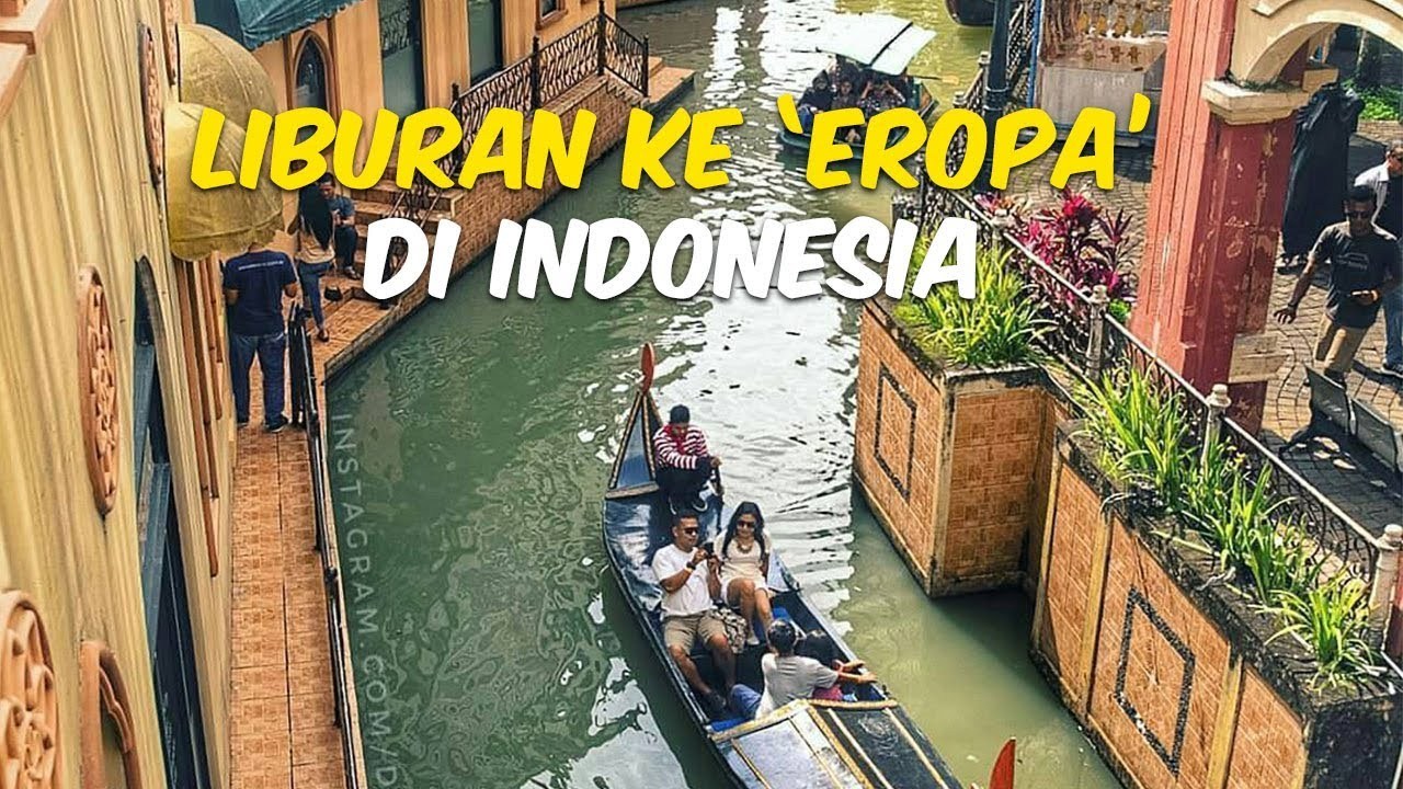 5 Wisata Mini Eropa Yang Bisa Kamu Kunjungi Di Indonesia Mampir