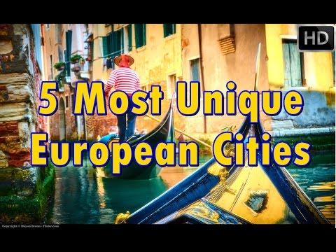 5 Most Unique European Cities