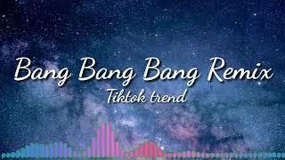 Download Bang Bang Bang Tiktok Remix   Poy Mashup