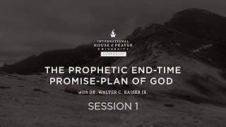 The Prophetic End-Time Promise-Plan of God // IHOPU // Symposium // Session 1 Video
