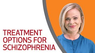 Treatment Options for Schizophrenia