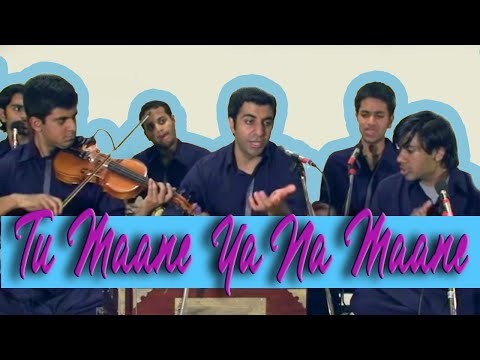 Tu Mane Ya Na Mane | Wadali Brothers | Riyaaz Qawwali