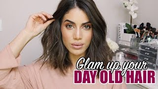 Glam up your NEXT DAY HAIR!