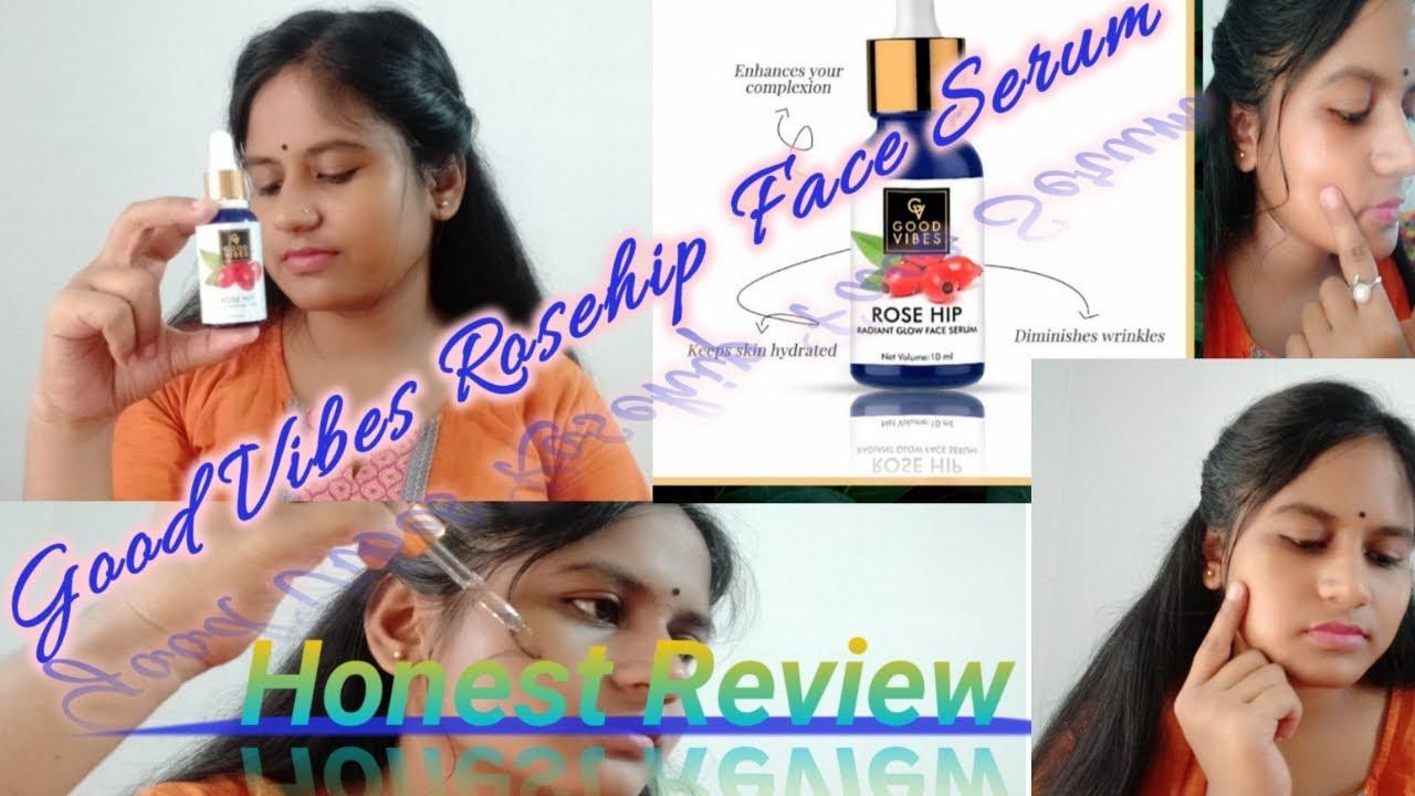 Good Vibes || Rosehip Glow Face Serum || Honest Review ...
