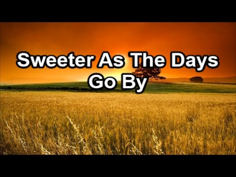 Sweeter As The Days Go By (Lyrics)