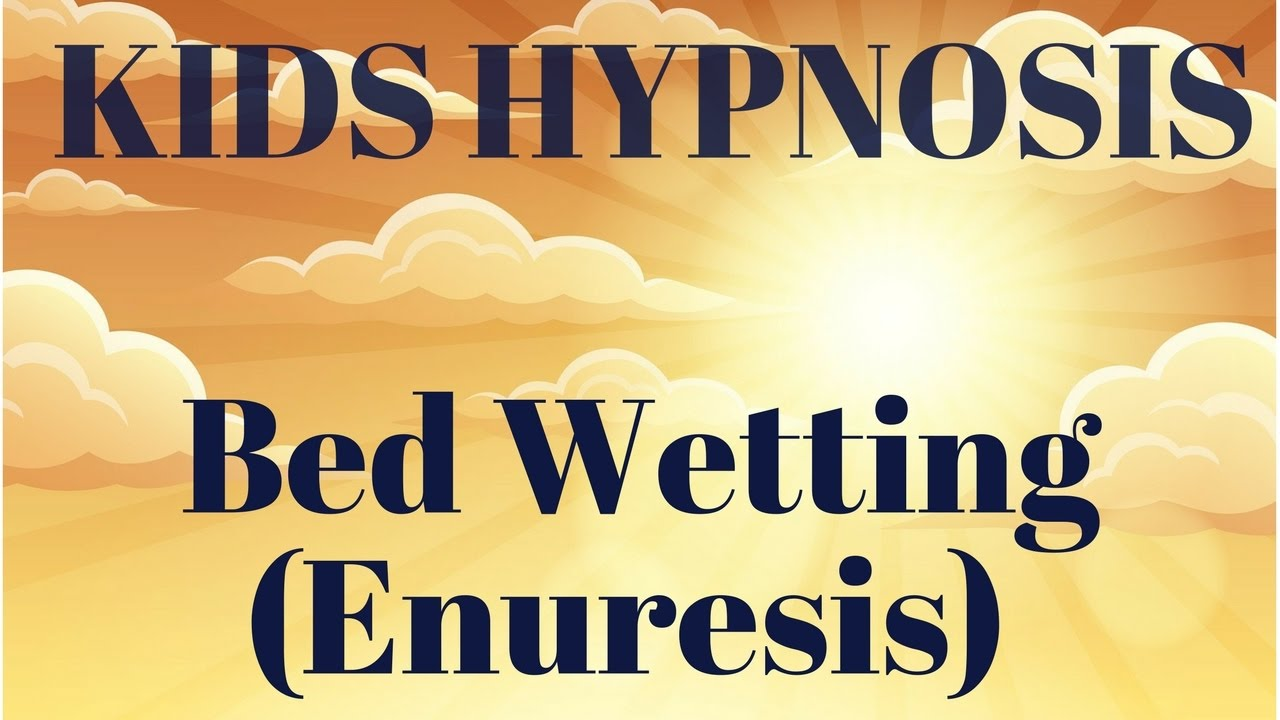 Hypnosis For Kids Bed Wetting Enuresis