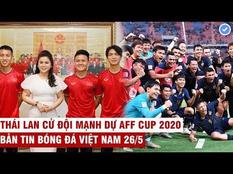 VN Sports 26/5 | Tuyển VN được Tiếp Sức Thực Hiện Giấc Mơ WC, Thái Lan Cử đội Mạnh Dự AFF Cup
