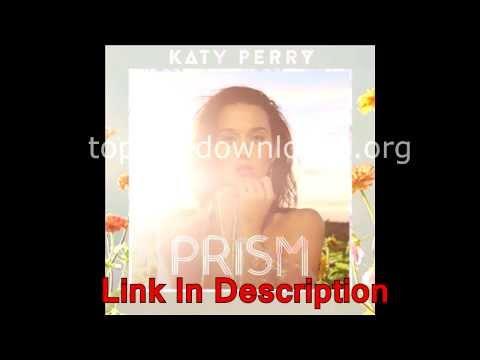 Katy Perry Prism Download [Full Album] Leak [Deluxe]