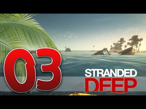 """Stranded Deep -  """"Search For Shipwrecks!""""(NEW SEASON) ► [S2EP03] Let's play Stranded Deep"""
