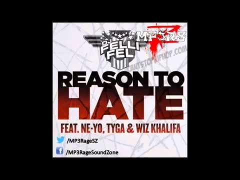 [HQ Lyrics] DJ Felli Fel - Reason To Hate (Clean) (Ft. Ne-Yo, Tyga & Wiz Khalifa)