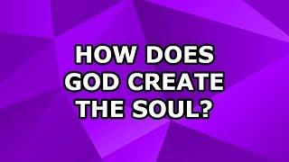 كيف خلق الله الروح ؟