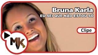 Bruna Karla - Eu Sei Que Não Estou Só (Clipe Oficial MK Music) thumbnail