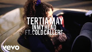 Tertia May - In My Head ft. Cold Callers
