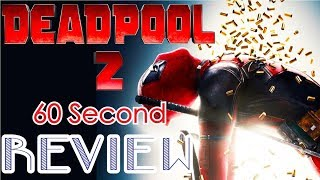 Deadpool 2 60 Second Review (NO Spoilers) | CinemaWins