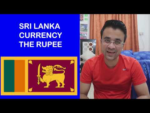 SRI LANKA CURRENCY - THE RUPEE - SRI LANKAN RUPEES TO INDIAN RUPEES - SRI LANKA RUPEES RATE TODAY