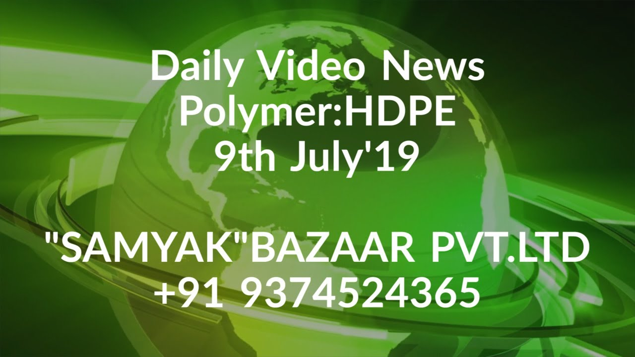 Daily Video News :HDPE  Date:9/7/19
