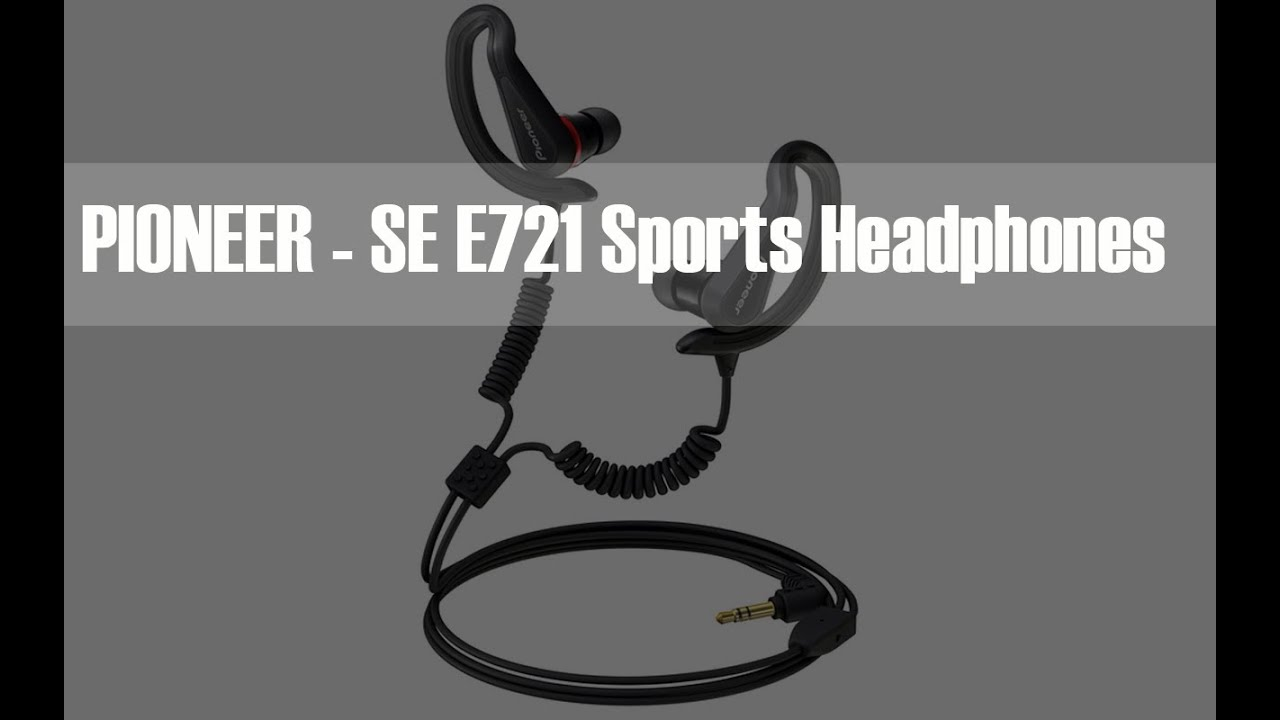 Pioneer SE-E721 Extreme Sports Headphones Unboxing - YouTube 2a4a4a447e