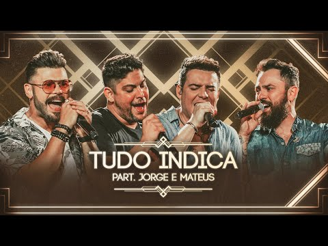 Marcos & Belutti – Tudo Indica ft. Jorge e Mateus