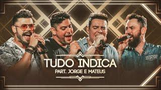 Marcos & Belutti - Tudo Indica part. Jorge e Mateus (Cumpra-se)