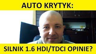 Silnik 1.6 hdi/1.6 tdci opinie, zalety, wady, spalanie, test, rozrząd, usterki, forum? #AutoKrytyk
